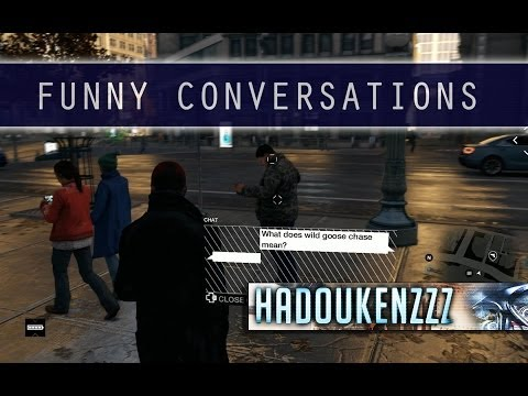 Watch Dogs – FUNNY CONVERSATIONS